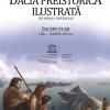 """""""Dacia Preistorică Ilustrată"""", de Mihai Ionuț Grăjdeanu"""