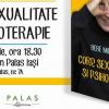 """Bebe Mihăescu lansează, la Iași, volumul """"Corp, sexualitate şi psihoterapie"""""""