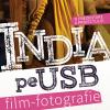 """""""India pe USB"""", la Galeria Calina din Timişoara"""