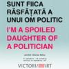 """""""Sunt fiica răsfățată a unui om politic"""", o expoziţie de Flavia Lupu"""