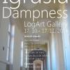 """Igrasia / Dampness"", la Galeria LogArt"