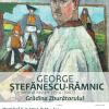 """Expoziția """"Grădina Zburătorului – George Ştefănescu-Râmnic (1914–2007)"""", la Muzeul Național al Satului"""
