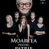 """""""Moartea pentru patrie"""", regia Alexandru Maftei, la Teatrul de Artă Bucureşti"""