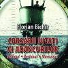 """Florian Bichir lansează """"Corsarii uitaţi ai adâncurilor: Delfinul, Rechinul şi Marsuinul"""""""