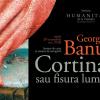 """George Banu lansează """"Cortina sau fisura lumii"""""""