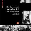 """""""Alţi Bucureşti interbelici. Studii şi cronici gustiene""""- antologie de Zoltán Rostás"""