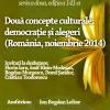 """Dezbaterea """"Două concepte culturale: democraţie şi alegeri (România, noiembrie 2014), la Club A"""