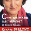"""Un nou volum de Sandra Pralong la Polirom: """"Cum schimbăm mentalitatea? 25 de ani în România"""""""