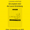"""Laura Grünberg lansează """"Să creștem mici"""""""