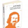 """Viața ca extaz"", de Alan Watts"