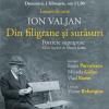 """Lansare de carte – Ion Valjan, """"Din filigrane şi surâsuri. Portrete suprapuse"""""""