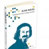 """""""Înțelepciunea nesiguranței"""", de Alan Watts"""