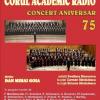 Concert Aniversar: 75 de ani de existență a Corului Academic Radio
