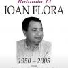 """""""Rotonda 13"""" – Ioan Flora, la ICR"""