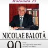 """""""Rotonda 13"""": Nicolae Balotă – 90, la ICR"""