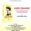 """Alexandru Mica lansează """"Harry Brauner. Între fascinația folclorului și teroarea destinului"""""""