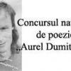 """Concursul naţional de poezie  """"Aurel Dumitraşcu""""- debut în volum, ediţia a XI-a, serie nouă"""