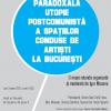 """Dezbaterea """"Paradoxala utopie postcomunistă a spațiilor conduse de artiști la București"""""""