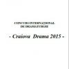"Concurs Internațional de Dramaturgie, ""Craiova Drama 2015"""