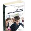 """""""Educație fără constrângeri"""", de Michael Thompson"""