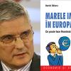 """Dezbatere la Bucureşti pe tema volumului """"Marele impas în Europa. Ce poate face România?"""" semnat de Daniel Dăianu"""