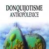 "A apărut volumul ""DonQuijotisme AntropoLexice"", de Mircea Băduț"
