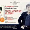 Despre dragostea dăinuitoare, într-o seară Alain Finkielkraut, la Librăria Humanitas de la Cișmigiu