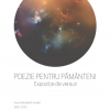 """""""Poezie pentru Pământeni""""- expoziție de versuri"""