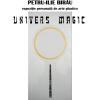 """Petru-Ilie Birău și """"Universul magic"""""""