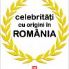 """""""Celebrităţi cu origini în România"""", de Mihai Rogai"""