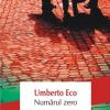 """""""Numărul zero"""", de Umberto Eco, în librăriile din România"""