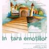 """""""În Țara emoțiilor""""- expoziţie interactivă pentru copii şi părinţi"""