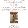 """""""Dulci. Jurnalul unui câine scris de un PURIC Dan"""""""