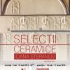"Expoziția ""Selecţii ceramice / Ioana Stepanov"",  la Galateea"
