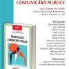"""Lansare la Bucureşti: """"Deontologia comunicării publice"""""""