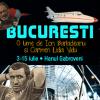 """""""București. O lume de Ion Bârlădeanu și Carmen Lidia Vidu"""" – parte din candidatura Bucureștiului la titlul de Capitală Europeană a Culturii 2021"""