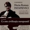 """""""Ce înseamnă civilizația europeană?"""", conferință susținută de  Horia-Roman Patapievici, la Sibiu"""