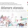 """Vernisaj """"Portret în filigran"""" – Ioan Delamare Atanasiu"""