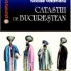 """""""Catastih de bucureștean"""", de Nicolae Vătămanu"""