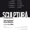 """Expoziția """"Sculptură în câmp deschis. Anii nouăzeci. Trasee subiective"""""""