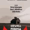 """Victor Rebengiuc, Dan C. Mihăilescu și Lidia Bodea vorbesc despre """"Ferma animalelor"""" de George Orwell, la Librăria Humanitas Kretzulescu"""