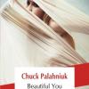 """O satiră a sexului şi a consumerismului: """"Beautiful You"""", de Chuck Palahniuk"""