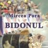 """Lansare de carte: """"Bidonul"""", de Mircea Pora"""