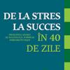 """De la stres la succes în 40 de zile"", de Alexander Loyd"