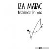 """""""Trăind în vis"""", de Iza Matac"""