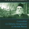 """Lansare N. Steinhardt: """"Convorbiri cu Nicolae Băciuţ şi Zaharia Sângeorzan"""""""