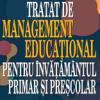 """""""Tratat de management educațional pentru învățământul primar și preșcolar"""""""