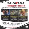 """""""Caravana filmului românesc"""" ajunge la Ploieşti şi Câmpina"""