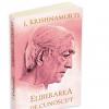 """O nouă ediție: """"Eliberarea de cunoscut"""", de Jiddu Krishnamurti"""