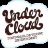 """""""Undercloud"""", un festival de teatru independent de orice"""